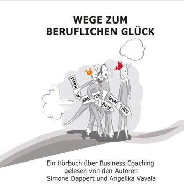 Hörbuch-Cover Wege zum beruflichen Glück gelesen von den Autorinnen Simone Dappert und Angelika Vavala